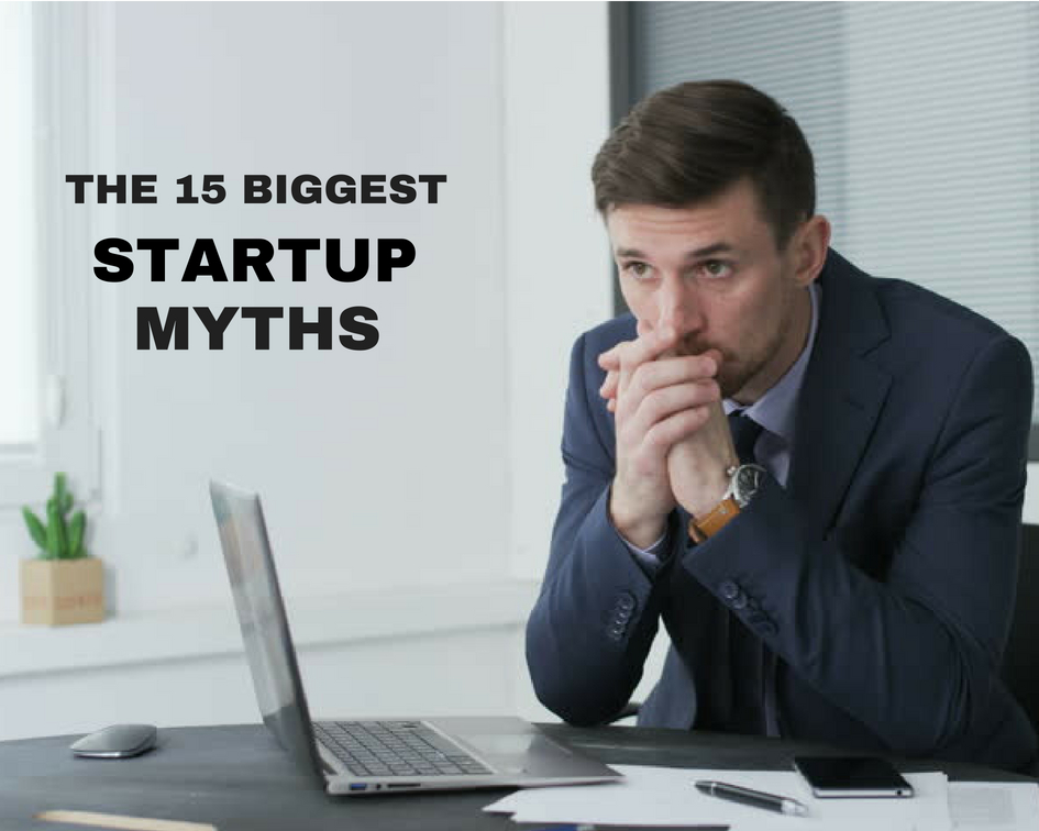 15 Myths About STARTUPS
